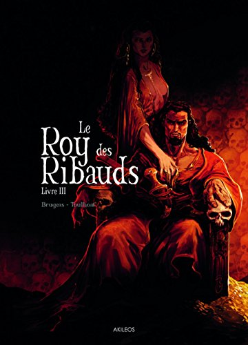 Le Roy des Ribauds, Tome 3 : par From Akileos