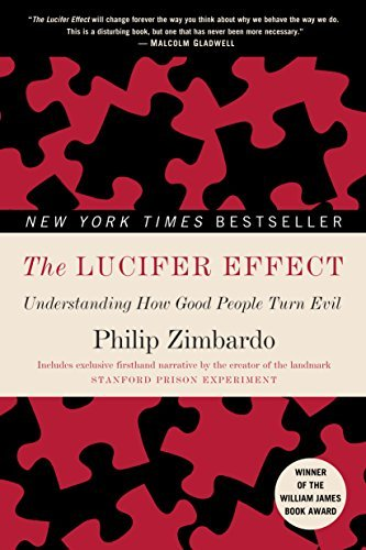 The Lucifer Effect: Understanding How Good People Turn Evil por Philip G. Zimbardo