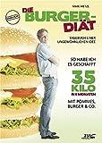 Die Burger-Diät: Tagebuch einer ungewöhnlichen Idee