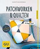 Patchworken und Quilten: So einfach geht's (GU Kreativratgeber)