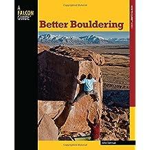 Better Bouldering (How To Climb Series) by John Sherman (2011-11-08)