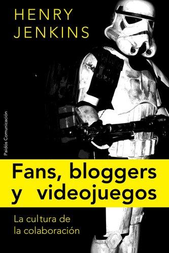 Fans, blogueros y videojuegos : la cultura de la colaboración por Henry Jenkins