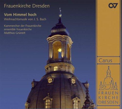 Frauenkirche Dresden - Vom Himmel hoch. Weihnachtsmusik von J. S. Bach