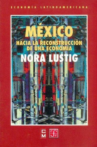 Mexico: Hacia La Reconstruccion de Una Economia (Poltica)