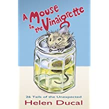 A Mouse in the Vinaigrette.: 26 tails of the Unexpected by Helen Ducal (2014-03-12)