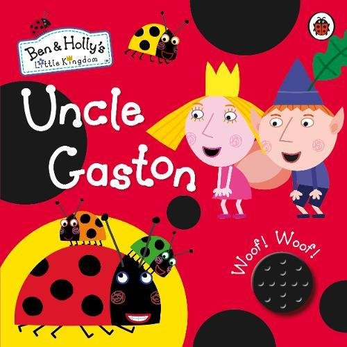Ben and Holly's Little Kingdom: Uncle Gaston Sound Book (Ben & Hollys Little Kingdom)