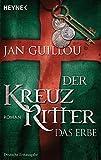 Der Kreuzritter - Das Erbe: Roman - Jan Guillou