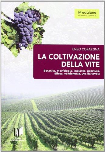 la coltivazione della vite. ediz. illustrata