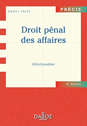 Droit pénal des affaires - 6e éd.: Précis par Wilfrid Jeandidier