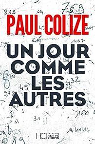 Un jour comme les autres par Paul Colize