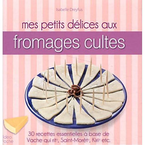 Mes petits delices aux fromages cultes