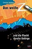 Image of Das weiße Z und die Flucht durchs Gebirge (Das weiße Z (3), Band 3)