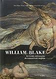 William Blake (1757-1827) Le Génie visionnaire du romantisme anglais