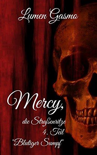 Mercy, die Straßenritze 4: Blutiger Sumpf