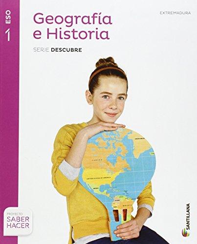 GEOGRAFIA E HISTORIA EXTREMADURA SERIE DESCUBRE 1 ESO SABER HACER - 9788468019055