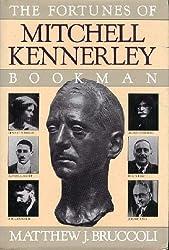 The Fortunes of Mitchell Kennerley, Bookman by Matthew Joseph Bruccoli (1986-09-01)