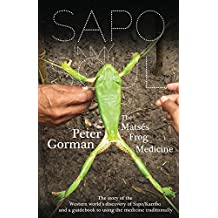 Sapo In My Soul: The Matsés Frog Medicine (English Edition)