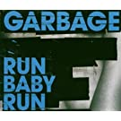 Run Baby Run by Garbage (2005-08-02)