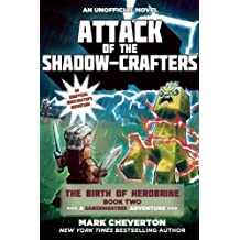 Attack of the Shadow-Crafters: The Birth of Herobrine Book Two: A Gameknight999 Adventure: An Unofficial Minecrafters Adventure (The Gameknight999 Series)