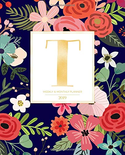 "Weekly & Monthly Planner 2019: Navy Florals with Red and Colorful Flowers and Gold Monogram Letter T (7.5 x 9.25"") Horizontal AT A GLANCE Personalized Planner for Women Moms Girls and School por Pretty Planners 2019"