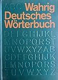Wahrig Deutsches Wörterbuch: Über 500000 Stichwörter, Synonyme, Worterklärungen und Redewendungen -