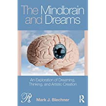 The Mindbrain and Dreams: An Exploration of Dreaming, Thinking, and Artistic Creation (Psychoanalysis in a New Key Book Series)