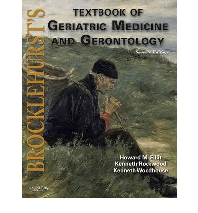 [(Brocklehurst's Textbook of Geriatric Medicine and Gerontology)] [Author: Howard M. Fillit] published on (May, 2010)