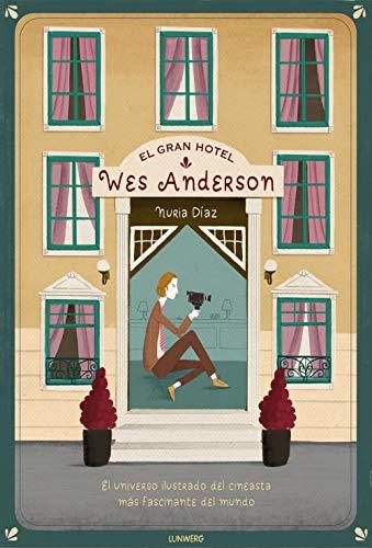 El Gran Hotel Wes Anderson (Ilustración) por Nuria Díaz