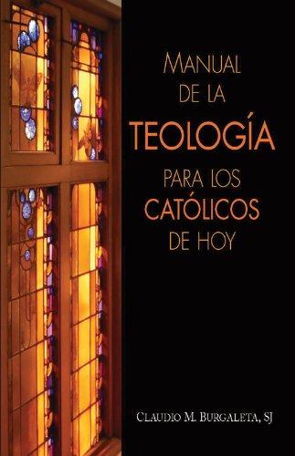 Manual de la teología para los católicos de hoy por Claudio Burgaleta SJ