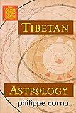 Tibetan Astrology by Philippe Cornu (2002-12-10)
