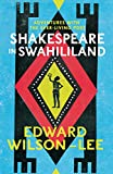 Shakespeare in Swahililand: Adventures with the Ever-Living Poet (Harp02 13 06 2019)