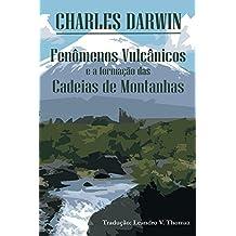 Fenômenos vulcânicos e a formação das Cadeias de Montanhas (Portuguese Edition)
