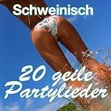 Schweinisch - 20 Geile Partylieder