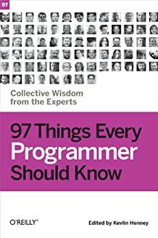 97 Things Every Programmer Should Know: Collective Wisdom From The Experts por Kevlin Henney epub