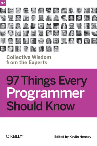 97 Things Every Programmer Should Know: Collective Wisdom from the Experts (English Edition)