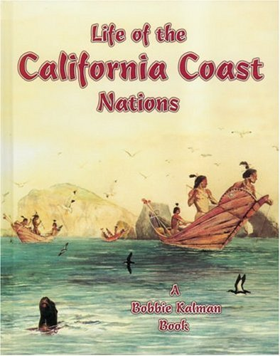 life-of-the-california-coast-nations-native-nations-of-north-america-by-molly-aloian-2004-10-01