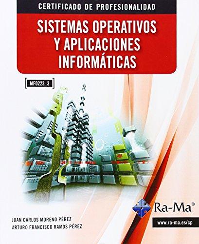 Sistemas Operativos Y Aplicaciones Informáticas (MF0223_3) por Juan Carlos Moreno Perez