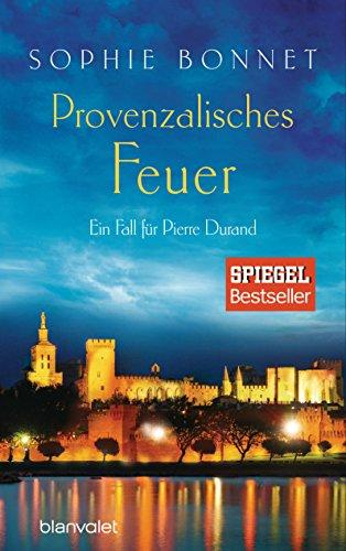 Provenzalisches Feuer: Ein Fall für Pierre Durand (Die Pierre Durand Bände, Band 4) das Buch von Sophie Bonnet - Preise vergleichen & online bestellen