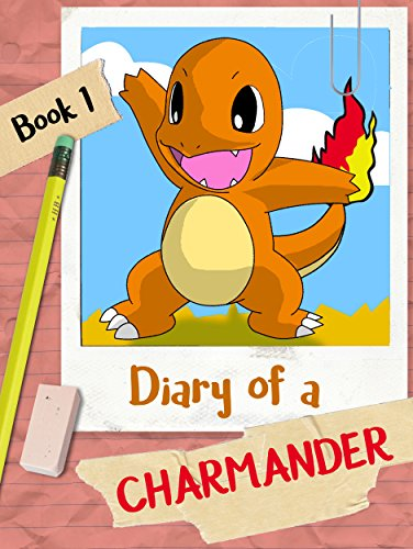 Diary of a Charmander ( An Unofficial Pokemon Story For Children 6+ )