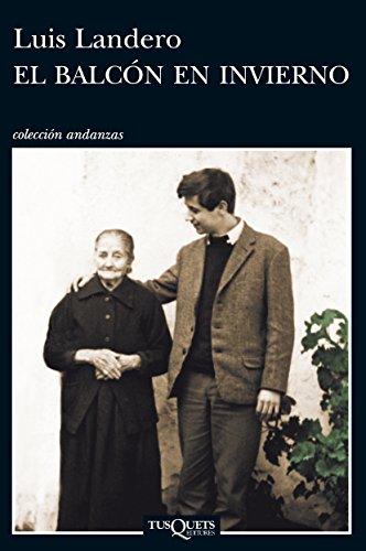 El balcón en invierno (Volumen independiente nº 1) por Luis Landero Duran