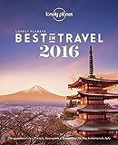 Lonely Planet Best in Travel 2016: Die spannendsten Trends, Reiseziele & Erlebnisse für das kommende Jahr (Lonely Planet Reiseführer Deutsch)