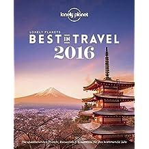 Lonely Planet Best in Travel 2016: Die spannendsten Trends, Reiseziele & Erlebnisse für das kommende Jahr