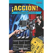¡Acción! Filmando películas (Action! Making Movies) (Spanish Version) (Time for Kids Nonfiction Readers: Level 5.9)