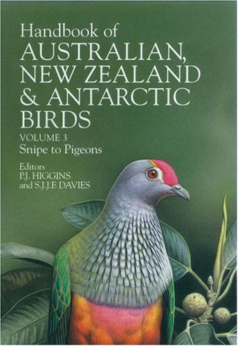 Handbook of Australian, New Zealand, and Antarctic Birds: Volume 3: Snipe to Pigeons: Snipe to Pigeons Vol 3
