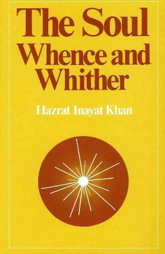 Soul: Whence and Whither by Hazart Inayat Khan (1984-01-01)