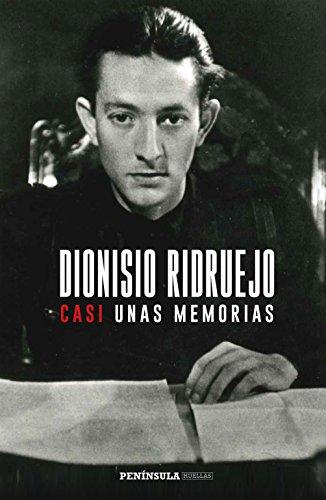 Casi unas memorias (HUELLAS) por Dionisio Ridruejo