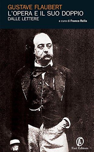 L'opera e il suo doppio: Le lettere di Gustave Flaubert