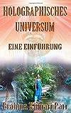 Holographisches Universum: Eine Einführung: -