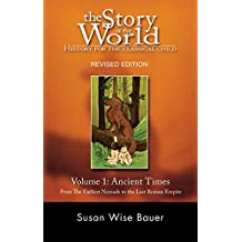 Story of the World – History for the Classical Child – The Ancient Times V 1 Rev 2e