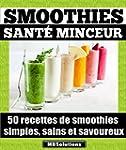Smoothies sant� minceur - 50 recettes...